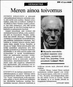 """""""Lyhyesti. Minun, Lennart Meren mielestä suomalaisten eteläiset naapurit ovat virolaisia; he asuvat maassa, jonka nimi on suomeksi Viro."""" – Helsingin Sanomat 17.3.1998"""