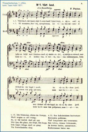 Maamme-laulu ensi kerran suomenkielisessä nykymuodossaan Taavi Hahlin Ylioppilaslauluja-kokoelman 1. vihkossa 1871.