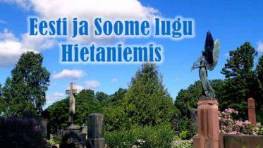 Eesti ja Soome lugu Hietaniemis – Suomen ja Viron tarina Hietaniemessä