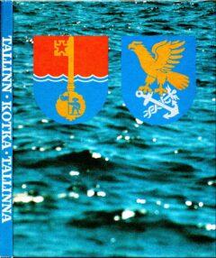 Tallinn, Kotka : 30 sõprusaastat = Kotka, Tallinna : 30 ystävyyden vuotta, Jyväskylä, Gummerus 1985