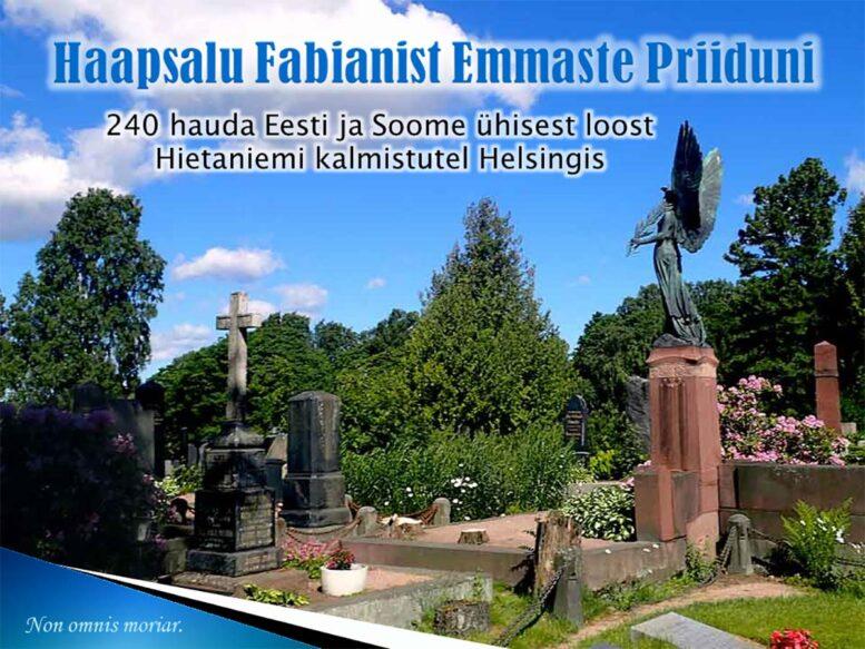 Haapsalu Fabianist Emmaste Priiduni. 240 hauda Eesti ja Soome ühisest ajaloost Hietaniemi kalmistutel Helsingis.
